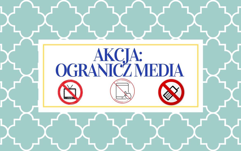 Akcja:ogranicz media