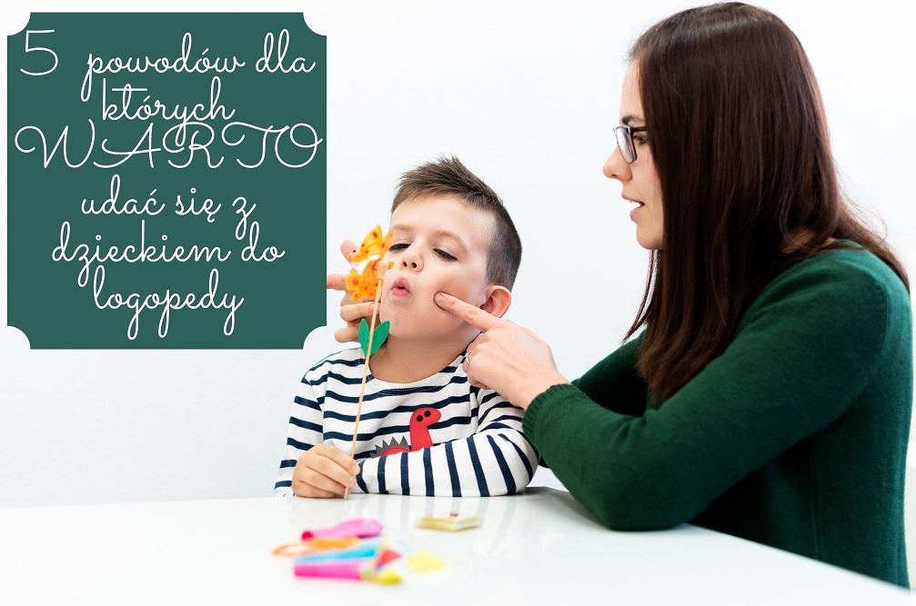 5 powodów dla których warto udać się z dzieckiem do logopedy