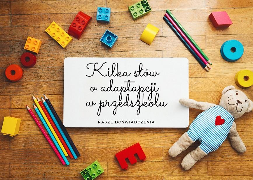 Kilka słów o adaptacji w przedszkolu